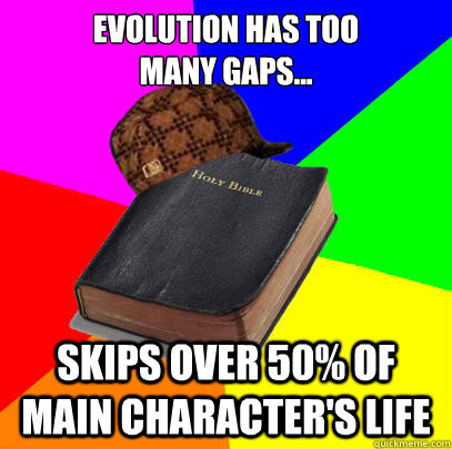 Evolution has too many gaps... skips over 50% of main character's life
