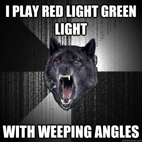I PLAY red light green light with weeping angles - I PLAY red light green light with weeping angles  Insanity Wolf