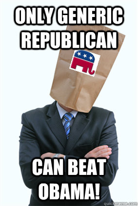 Only Generic Republican Can Beat Obama!