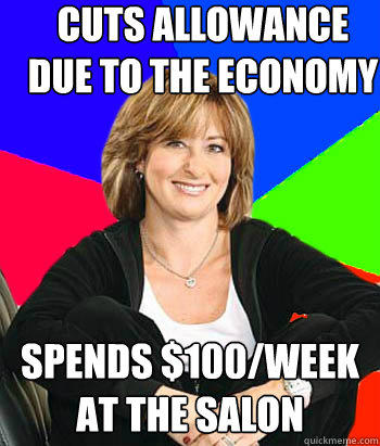 Cuts allowance due to the economy Spends $100/week at the salon - Cuts allowance due to the economy Spends $100/week at the salon  Sheltering Suburban Mom
