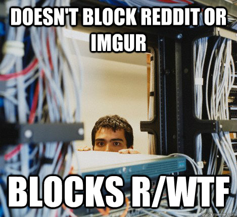 Doesn't block reddit or imgur blocks r/WTF