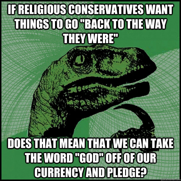 If religious conservatives want things to go