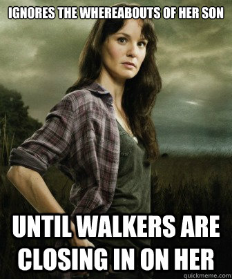 Ignores the whereabouts of her son Until Walkers are closing in on her