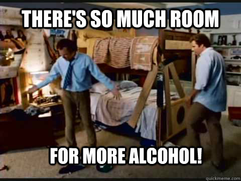 There's so much room for more alcohol! - There's so much room for more alcohol!  Step Brothers Bunk Beds