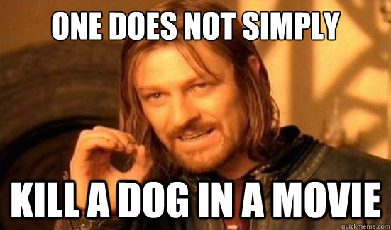 One Does Not Simply Kill a dog in a movie - One Does Not Simply Kill a dog in a movie  Boromir