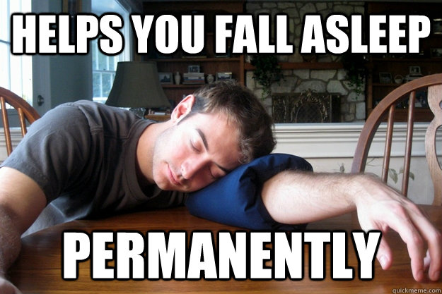 Helps you fall asleep Permanently