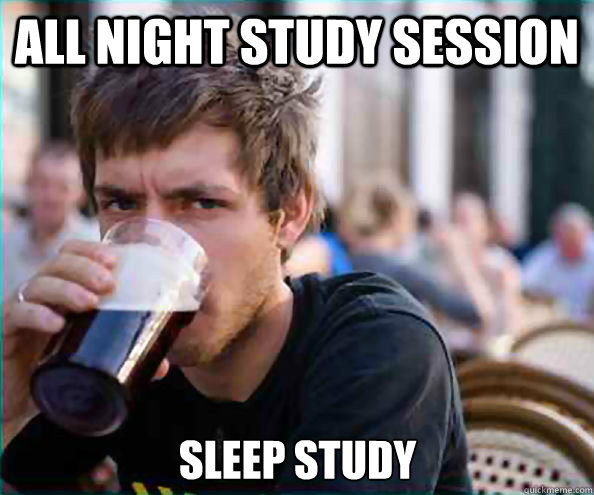 all night study session sleep study - all night study session sleep study  Lazy College Senior