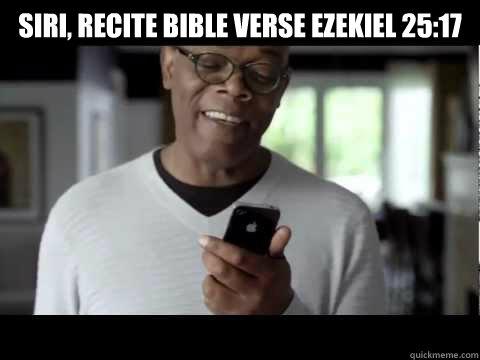 Siri, recite bible verse Ezekiel 25:17