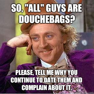 why are guys douchebags