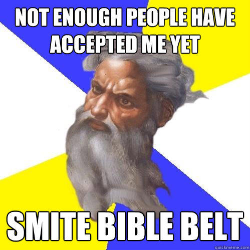 Not enough people have accepted me yet SMITE BIBLE BELT - Not enough people have accepted me yet SMITE BIBLE BELT  Advice God