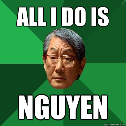 All I Do is Nguyen - All I Do is Nguyen  High Expectations Asian Father