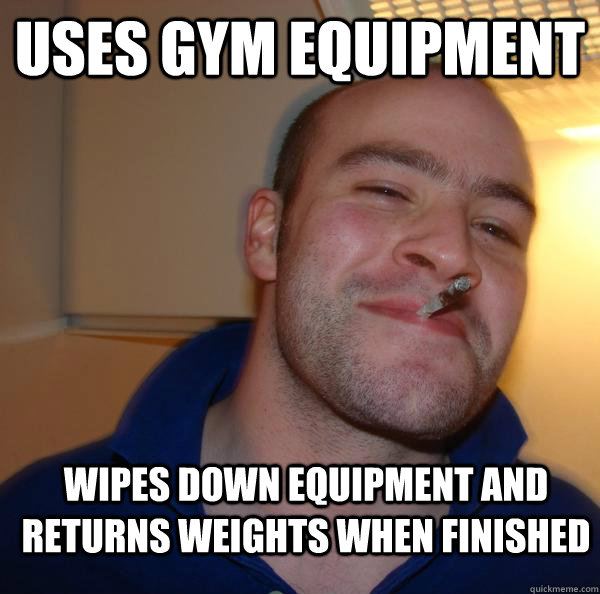 Uses gym equipment Wipes down equipment and returns weights when finished - Uses gym equipment Wipes down equipment and returns weights when finished  Misc