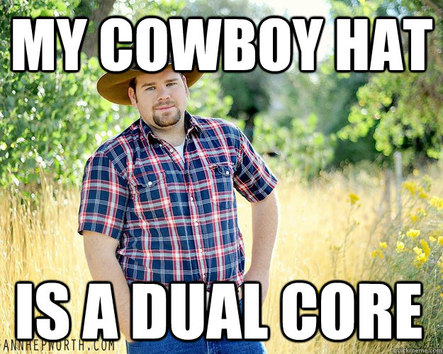 My Cowboy Hat Is a dual core - My Cowboy Hat Is a dual core  Cowboy Computer Geek