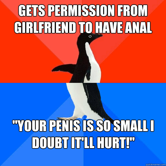 Gets permission from girlfriend to have anal