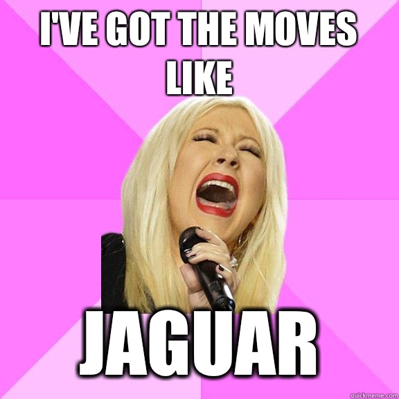 I've got the moves like Jaguar - I've got the moves like Jaguar  Wrong Lyrics Christina