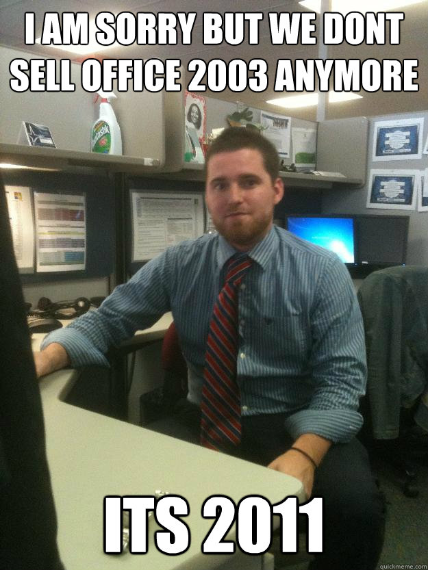 I am sorry but we dont sell Office 2003 anymore its 2011