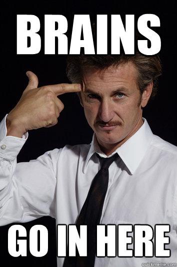 Brains go in here  Sean Penn