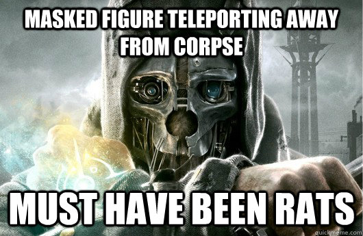 masked figure teleporting away from corpse must have been rats