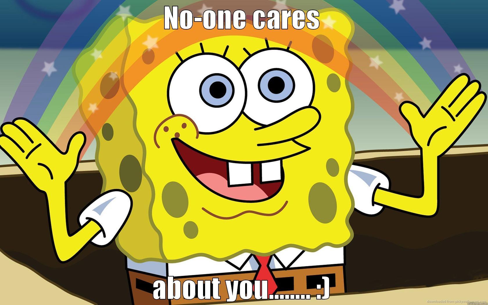 Spongebob rainbow no one cares about you