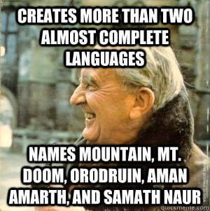 Creates more than two almost complete languages Names mountain, Mt. Doom, Orodruin, Aman Amarth, and Samath Naur - Creates more than two almost complete languages Names mountain, Mt. Doom, Orodruin, Aman Amarth, and Samath Naur  Misc