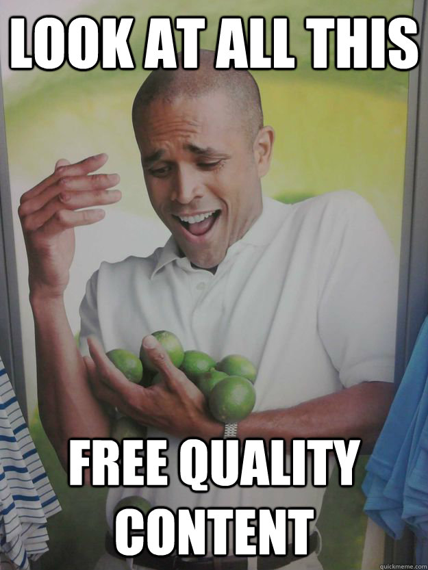 Look at all this Free quality content - Look at all this Free quality content  Guy Holding Limes