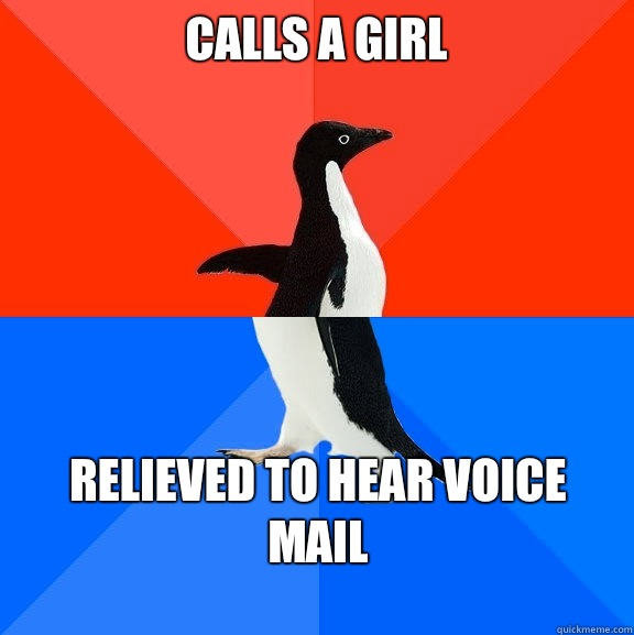 Calls a girl  Relieved to hear voice mail - Calls a girl  Relieved to hear voice mail  Misc