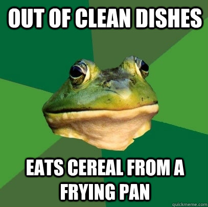 out of clean dishes eats cereal from a frying pan - out of clean dishes eats cereal from a frying pan  Foul Bachelor Frog