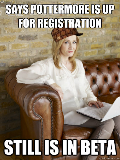 Says Pottermore is up for registration Still is in Beta