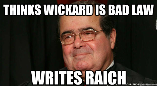 Thinks wickard is bad law Writes raich  Scumbag Scalia