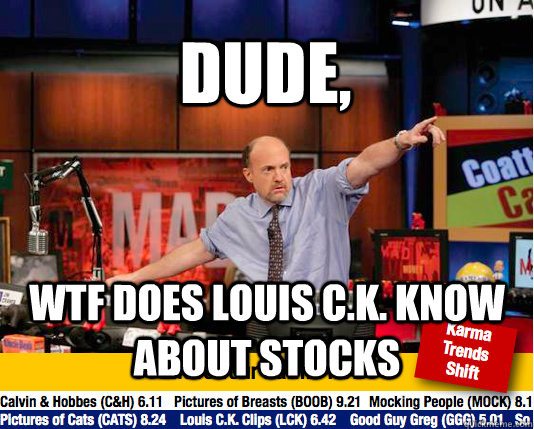 Dude, WTF does louis C.K. know about stocks  Mad Karma with Jim Cramer