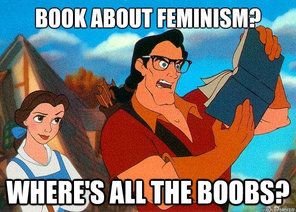 Book about feminism? Where's all the boobs?  Hipster Gaston