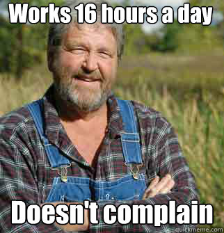 Works 16 hours a day Doesn't complain