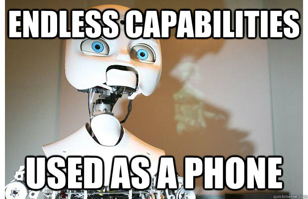 endless capabilities used as a phone
