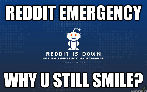 reddit emergency why u still smile?