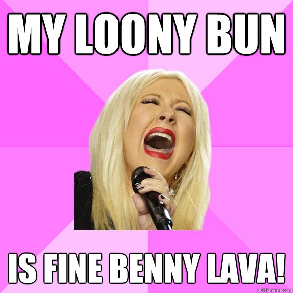 my loony bun is fine benny lava! - my loony bun is fine benny lava!  Wrong Lyrics Christina