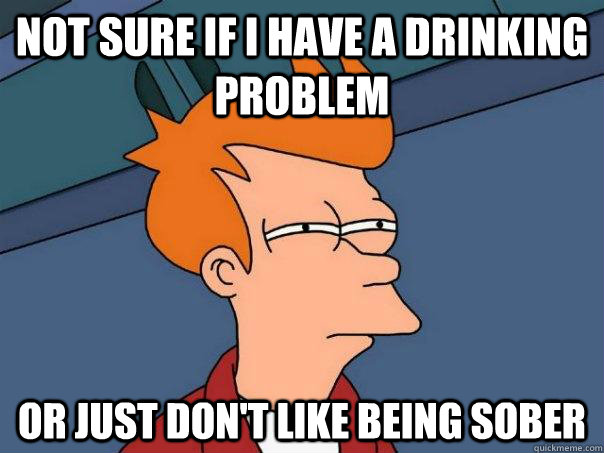 Do I have a drinking problem?