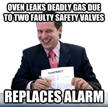 oven leaks deadly gas due to two faulty safety valves Replaces Alarm
