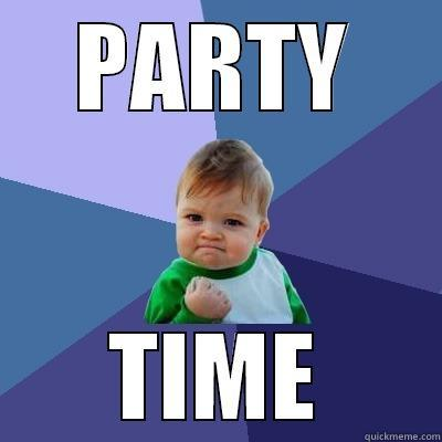 PARTY TIME Success Kid
