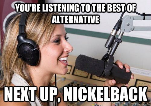 You're listening to the best of alternative Next up, Nickelback