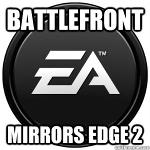 Battlefront Mirrors Edge 2 - Battlefront Mirrors Edge 2  Scumbag EA