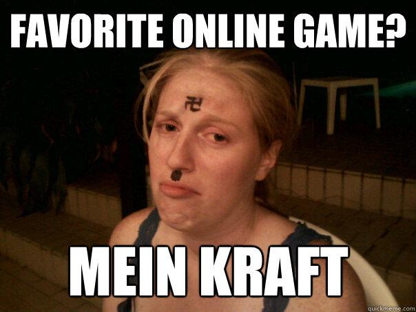 Favorite Online Game? Mein Kraft