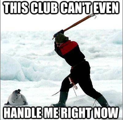 224726817f07ef7b3ab144b89bb51d5bd37084d0c2da809317b86a81c6ca70cc clubbing seal memes quickmeme,Seal Meme