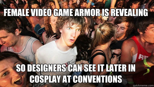 Female video game armor is revealing So designers can see it later in cosplay at conventions  - Female video game armor is revealing So designers can see it later in cosplay at conventions   Sudden Clarity Clarence