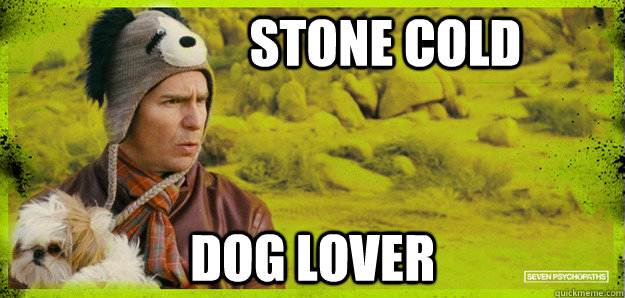 Stone cold dog lover - Stone cold dog lover  Billy Dog