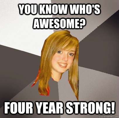 you know who's awesome? Four Year strong! - you know who's awesome? Four Year strong!  Musically Oblivious 8th Grader