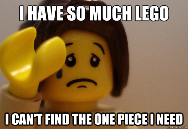 I have so much lego I can't find the one piece I need - I have so much lego I can't find the one piece I need  Misc