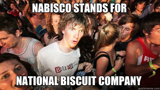 Nabisco stands for national biscuit company - Nabisco stands for national biscuit company  Sudden Clarity Clarence