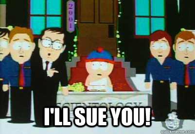 I'll sue you! - I'll sue you!  Ill sue you - south park
