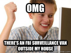 omg there's an fbi surveillance van outside my house