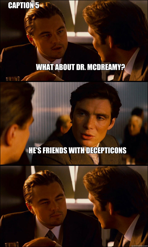 What About Dr Mcdreamy Hes Friends With Decepticons Caption 5